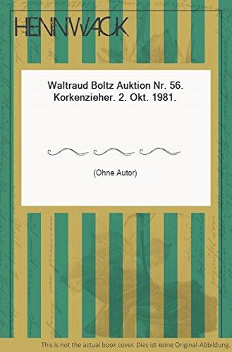 Waltraud Boltz Auktion Nr. 56. Korkenzieher. 2. Okt. 1981.