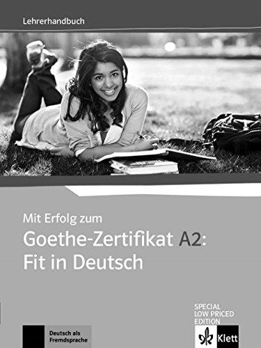 MIT ERFOLG ZUM GOETHE-ZERTIFIKAT A2: FIT IN DEUTSCH: LEHRERHANDBUCH [Paperback] Von; Anni Fischer-Mitziviris and Sylvia Janke Papanikolaou, Karin Vavatzanidis(Goyal Publishers)