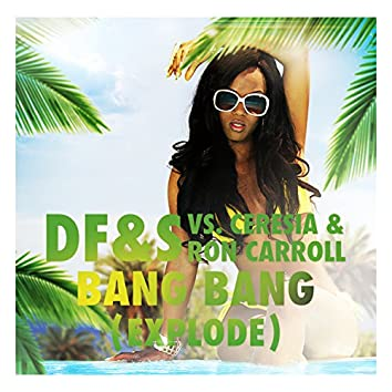 Bang Bang (Explode) (Steff da Campo & Danny da Costa Remix)