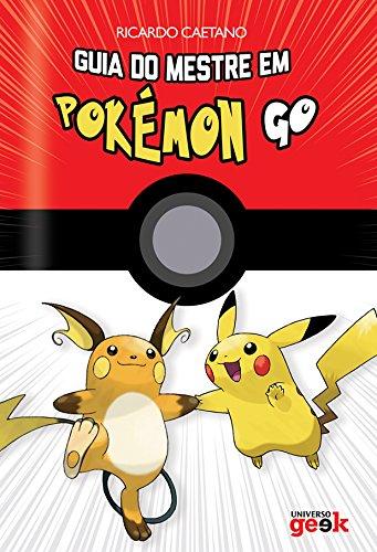 Guia do mestre em Pokémon GO (Portuguese Edition)