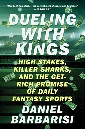 Compare Textbook Prices for Dueling with Kings: High Stakes, Killer Sharks, and the Get-Rich Promise of Daily Fantasy Sports Unabridged Edition ISBN 9781501146183 by Barbarisi, Daniel