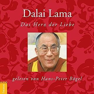 Dalai Lama: Das Herz der Liebe                   Autor:                                                                                                                                 N.N.                               Sprecher:                                                                                                                                 Hans-Peter Bögel                      Spieldauer: 53 Min.     14 Bewertungen     Gesamt 4,9