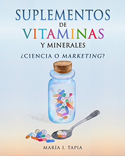 Suplementos de vitaminas y minerales: ¿Ciencia o marketing? Guía para diferenciar...