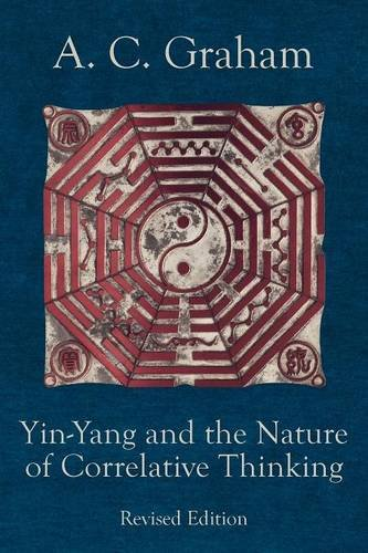 Yin-Yang and the Nature of Correlative Thinking (Quirin Pinyin Updated Editions)