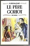 Le père Goriot. Con CD-ROM: Le pere Goriot - livre & cd (Au coeur du texte)