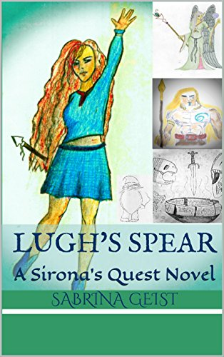 Lugh's Spear: A Sirona's Quest Novel (English Edition)