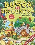 Busca y Encuentra libros niños 2-5 años: Busca y Encuentra para los mas pequeños | Busca y Encuentra animales de todos los colores | Busca y Encuentra libros Niños 2 años, 3 años, 4 años y 5 años