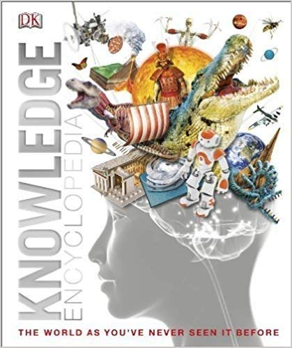 Knowledge Encyclopedia (Updated and Enlarged Edition): The World as You've Never Seen It Before
