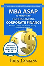 Understanding Corporate Finance: MBA ASAP 10 Minutes to: (MBA ASAP 10 Minute Series)