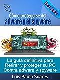 Cómo protegerse del adware y el spyware