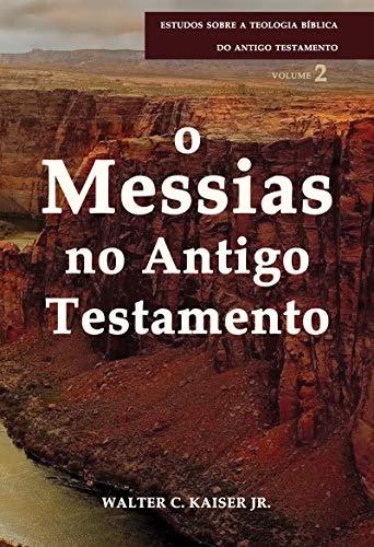 Messias No Antigo Testamento, O