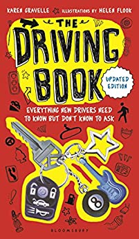 The Driving Book: Everything New Drivers Need to Know but Don't Know to Ask by [Karen Gravelle, Helen Flook]