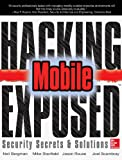 Hacking Exposed Mobile: Security Secrets & Solutions (English Edition)