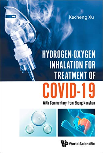Hydrogen-oxygen Inhalation for Treatment of Covid-19: With Commentary from Zhong Nanshan
