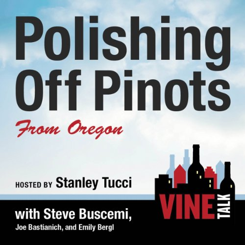 Polishing Off Pinots from Oregon audiobook cover art