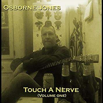 Touch a Nerve, Vol. One