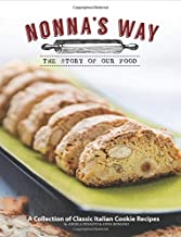 Nonna's Way, A Collection of Classic Italian Cookie Recipes