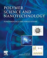 Polymer Science and Nanotechnology: Fundamentals and Applications