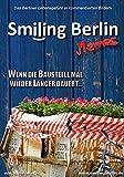Smiling Berlin Memes - Das Berliner Lebensgefühl in kommentierten Bildern: Lustige, skurrile, satirische Bilder über Berlin als Bildband und Geschenk