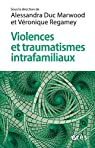 Violences et traumatismes intrafamiliaux  par Duc Marwood