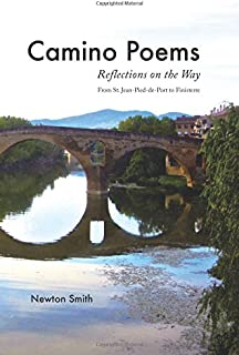 Camino Poems:: Reflections on the Way From St. Jean Pied-de-Port to Finisterre