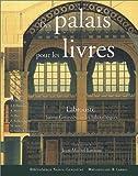 Des palais pour les livres. Labrouste, Sainte-Geneviève et les bibliothèques
