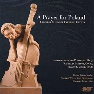 A Prayer For Poland Chamber Music Of Frederic Chopin