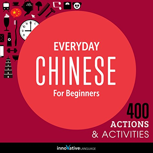 Everyday Chinese for Beginners - 400 Actions & Activities audiobook cover art
