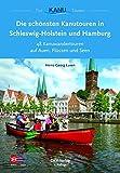 Die schönsten Kanutouren in Schleswig-Holstein und Hamburg: 48 Kanuwandertouren auf Auen, Flüssen und Seen (Top Kanu-Touren)