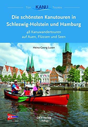 Die schönsten Kanutouren in Schleswig-Holstein und Hamburg (Top Kanu-Touren)
