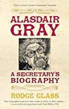 Alasdair Gray: A Secretary's Biography (English Edition)