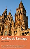 Camino De Santiago: The Ancient Way of Saint James Pilgrimage Route from the French Pyrenees to Santiago De Compostela [Lingua Inglese]: Recreational Path Guide