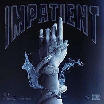 Impatient (feat. Yung Fume)