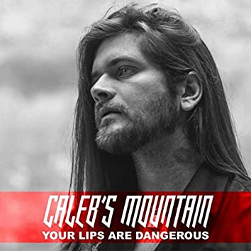 Your Lips Are Dangerous