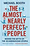 Image of The Almost Nearly Perfect People: Behind the Myth of the Scandinavian Utopia