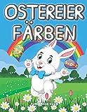 Ostereier Färben: Osterhase Ausmalbuch für Kinder im alter von 2-5 jahre alt / Kinderbuch für Mädchen & Jungen