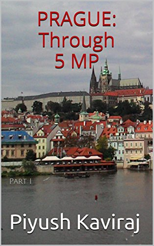 PRAGUE: Through 5 MP: Part I (English Edition)
