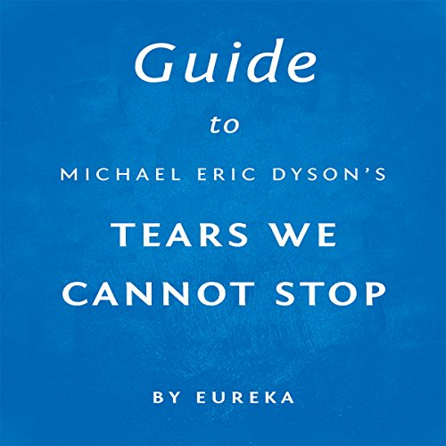 Guide to Michael Eric Dyson's Tears We Cannot Stop audiobook cover art