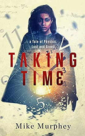 Taking Time... a Tale of Physics, Lust and Greed