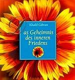 Das Geheimnis des inneren Friedens - Khalil Gibran