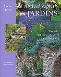 Le nouvel esprit des jardins - Un art, un savoir faire en Provence