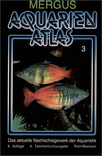 Aquarienatlas - Deutsche Ausgabe. Das umfassende Kompaktwerk über die Aquaristik - mit 2600 Zierfischen und 400 Wasserpflanzen in Farbe. Komprimiertes ... für alle Aquarianer: Aquarienatlas, Kt, Bd.3