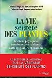 La vie secrète des plantes :...