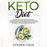 Keto Diet: 2 Manuscripts: The Anti-inflammatory Diet to Restore Immune System and Heal Inflammation + The Plant-Based Ketogenic Vegetarian Diet to Cleanse Body, Burn Fat, 30 Day Whole Food Meal Plan
