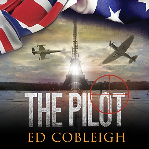 The Pilot: Fighter Planes and Paris audiobook cover art