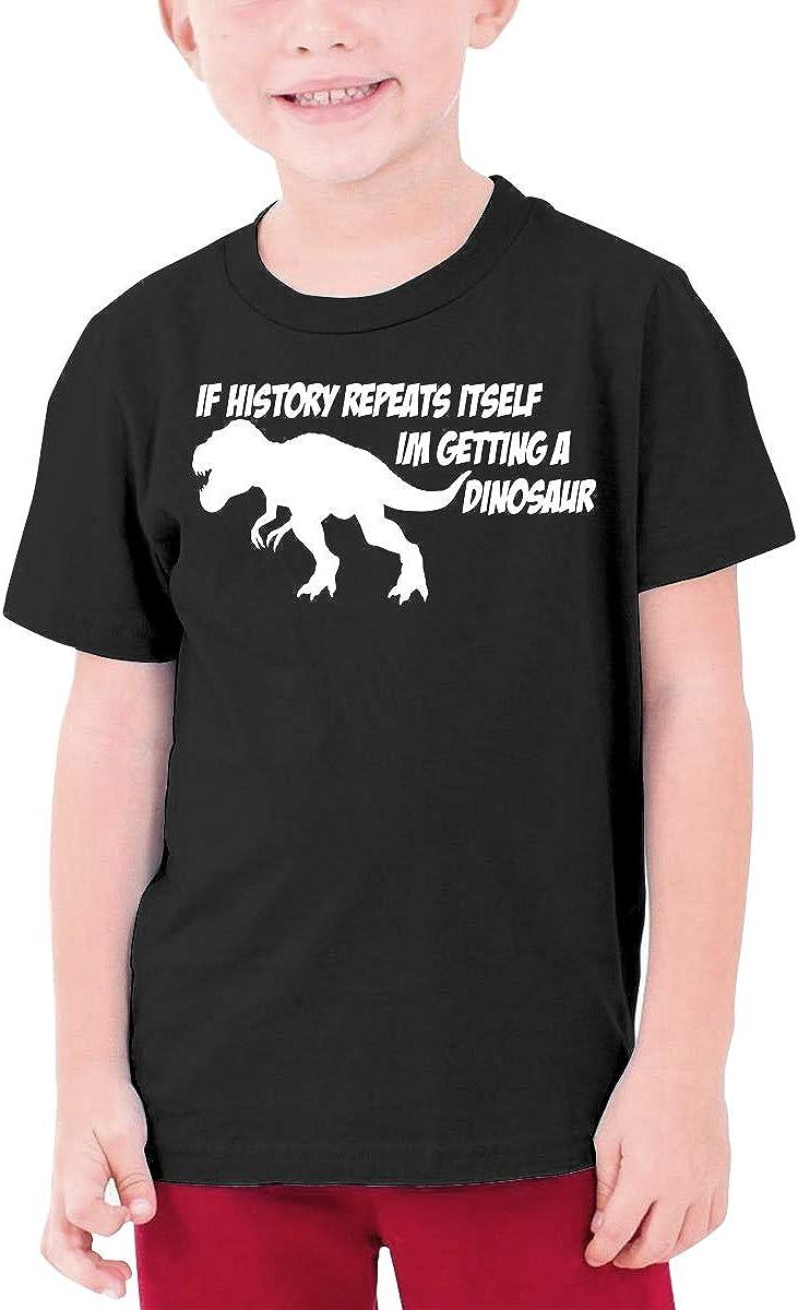 If History Repeats, I'm Getting A Dinosaur Youth T-Shirt Short Sleeve Top Boys&Girls Tee