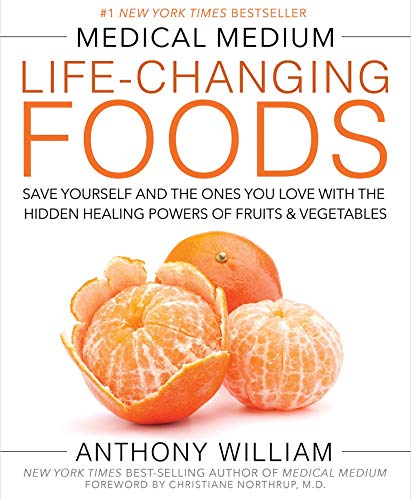 [Anthony William] Medical Medium Life-Changing Foods: Save Yourself and The Ones You Love with The Hidden Healing Powers of Fruits & Vegetables(Hardcover)【2016】