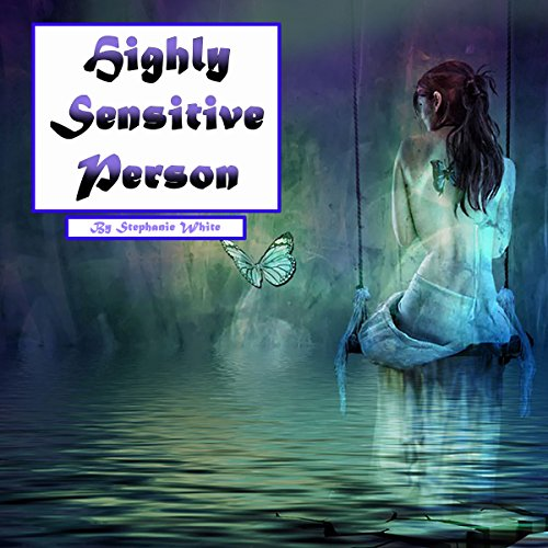 Highly Sensitive Person: Workbook to Survive in an Overstimulating World audiobook cover art