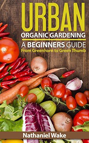 Urban Organic Gardening For Beginners #aNestWithAYard #book #gardenBook #backyardGarden #garden #gardening #gardenTips #gardencare