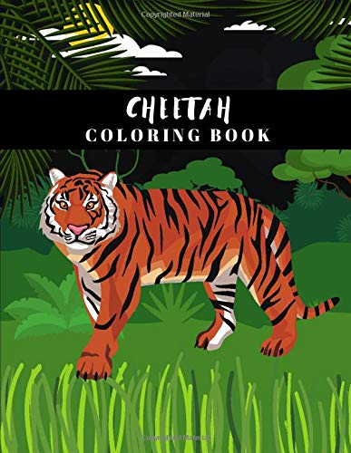 Cheetah Coloring Book: Tigers Lions Cheetahs Jungle Wildlife Animal Cats Activity Book for Adults Teens Boys Baby Children Relaxation and Activities Books